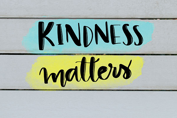 writing that says kindness matters